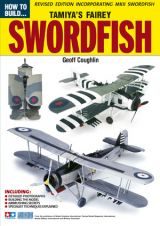 How To Build Tamiya's Fairey Swordfish - Revised Edition