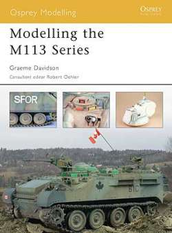Modelling the M113 Series - Osprey Modelling Manual