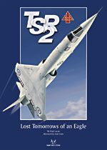 TSR-2 - Lost Tomorrows of an Eagle